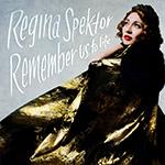 REGINA SPEKTOR - Remember Us To Life (2016)