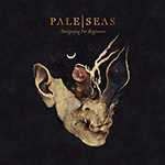 PALE SEAS - Stargazing For Beginners (2017)