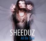 SHEEDUZ - All Be True (2011)