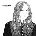 LADYHAWKE - Anxiety (2012)