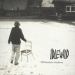 IDLEWILD - 100 Broken Windows (2000)