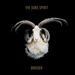THE DUKE SPIRIT - Bruiser (2011)
