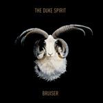 THE DUKE SPIRIT - Bruiser (2011)