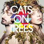 CATS ON TREES - Cats On Trees (2013)