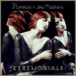FLORENCE + THE MACHINE - Ceremonials (2011)
