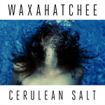 WAXAHATCHEE - Cerulean Salt (2013)