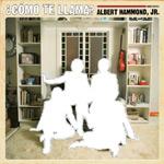 ALBERT HAMMOND JR. - ¿ Cómo Te Llama ?