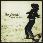 THE FRAMES - Dance The Devil (1999)