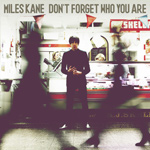 MILES KANE - Don't Forget Who You Are (2013)