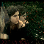 DOM LA NENA - Ela (2013)