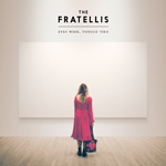 TTHE FRATELLIS - Eyes Wide, Tongue Tied (2015)