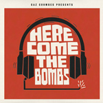 GAZ COOMBES PRESENTS - - Here Come The Bombs (2012)