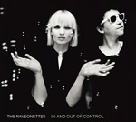 THE RAVEONETTES - In And Out Of Control (2009)