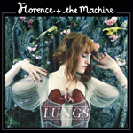 FLORENCE + THE MACHINE - Lungs (2009)