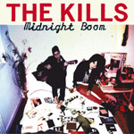 THE KILLS - Midnight Boom (2008)