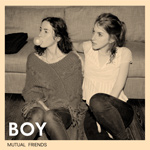 BOY - Mutual Friends (2012)