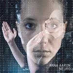 ANNA AARON - Neuro (2014)