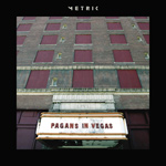 METRIC - Pagans In Vegas (2016)