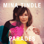 MINA TINDLE - Parades (2014)