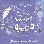 ZOEY VAN GOEY - Propeller Versus Wings (2011)