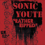 SONIC YOUTH - Rather Ripped (2006)