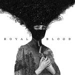 ROYAL BLOOD - Royal Blood (2014)