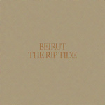 BEIRUT - The Rip Tide (2011)