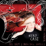NEKO CASE - The Worse Things Get... (2013)