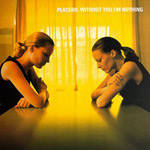 PLACEBO - Without You I'm Nothing (1998)