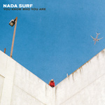 NADA SURF – You Know Who You Are (2016)