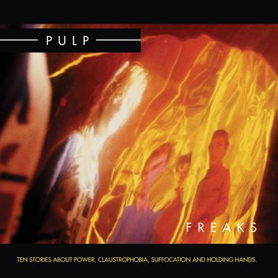 PULP - Freaks (1987)