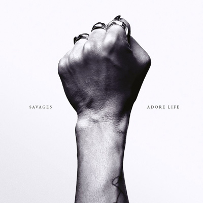 SAVAGES - Adore Life (2016)