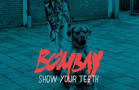BOMBAY – Show Your Teeth (2016)