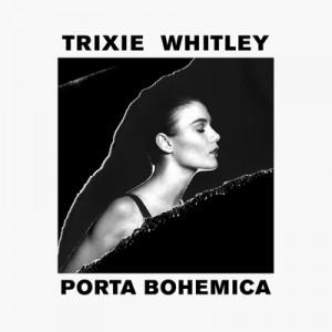 TRIXIE WHITLEY - Porta Bohemica (2016)