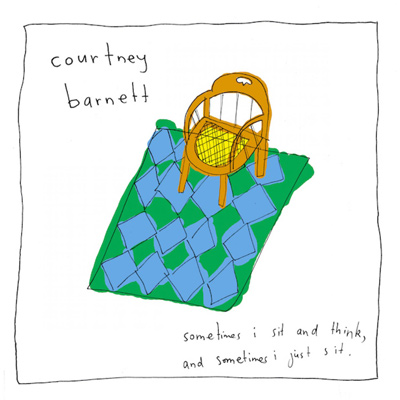 COURTNEY BARNETT - Sometimes I Sit And Think, And Sometimes I Just Sit (2015)