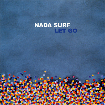 NADA SURF - Let Go (2002)