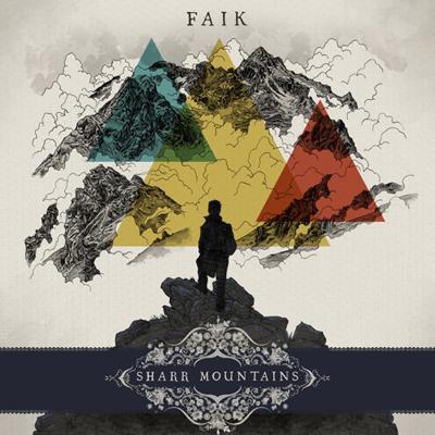 """FAIK - """"Sharr Mountains"""" - Nouvel EP et tournée."""