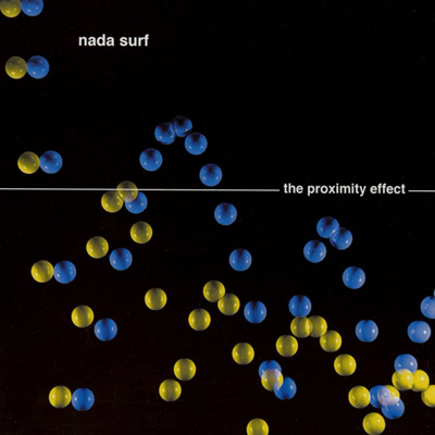 NADA SURF – The Proximity Effect (1998)
