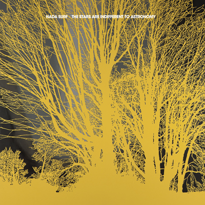 NADA SURF - The Stars Are Indifferent To Astronomy (2012)