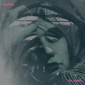 """AN PIERLE - Nouvel album """"Arches"""" le 2 septembre"""