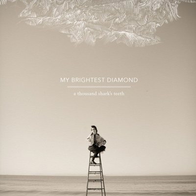 MY BRIGHTEST DIAMOND - A Thousand Shark's Teeth (2008)