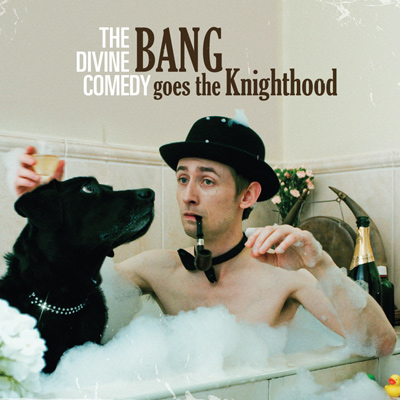 THE DIVINE COMEDY - Bang Goes The Knighthood (Edition limitée 2 CDs - 2010)