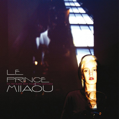 LE PRINCE MIIAOU - Fill The Blank With Your Own Emptiness (2011)