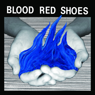 BLOOD RED SHOES – Fire Like This (2010)