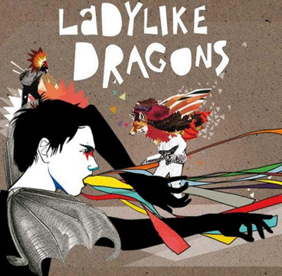 LADYLIKE DRAGONS - Heart Burst (2009)