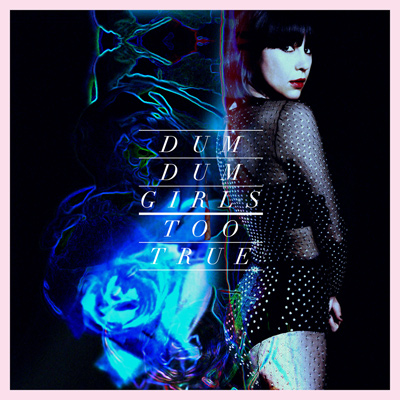 DUM DUM GIRLS - Too True (2014)
