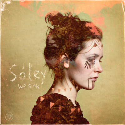 SÓLEY – We Sink (2011)