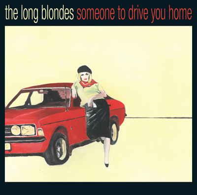 THE LONG BLONDES – Someone To Drive You Home (2006)