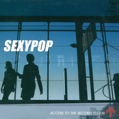 SEXYPOP - Access To The Second Floor (2003)