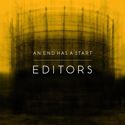 EDITORS – An End Has A Start (2007)